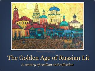 The Golden Age of Russian Lit