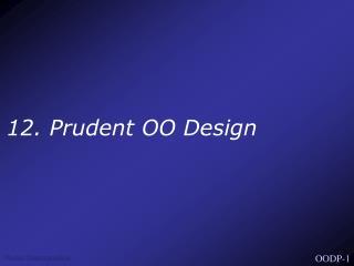 12. Prudent OO Design