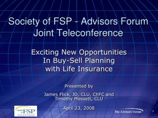 Society of FSP - Advisors Forum  Joint Teleconference