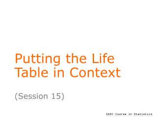 Putting the Life Table in Context