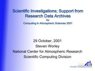 29 October, 2001 Steven Worley National Center for Atmospheric Research
