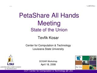 PetaShare All Hands Meeting  State of the Union