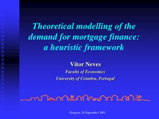 Theoretical modelling of  the  demand  for  mortgage  finance : a heuristic framework