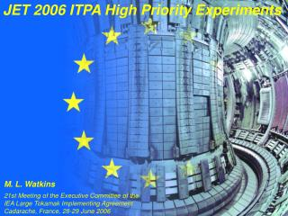 JET 2006 ITPA High Priority Experiments