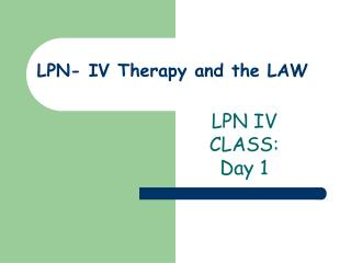 LPN- IV Therapy and the LAW