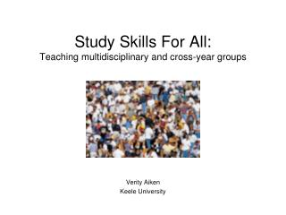 Study Skills For All: Teaching multidisciplinary and cross-year groups