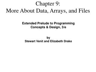 Chapter 9: More About Data, Arrays, and Files