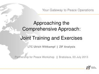 Approaching the  Comprehensive Approach:  Joint Training and Exercises