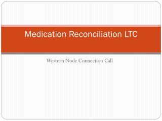 Medication Reconciliation LTC