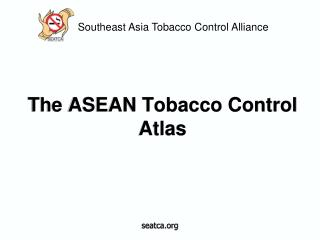 The ASEAN Tobacco Control Atlas