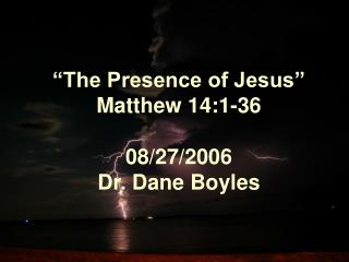 The Presence of Jesus  Matthew 14:1-36  08