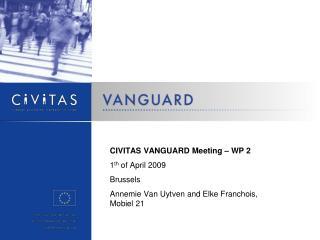 CIVITAS VANGUARD Meeting – WP 2 1 th  of April 2009 Brussels