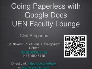 Going Paperless with Google Docs UEN Faculty Lounge