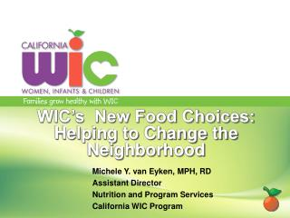 WIC's  New Food Choices: Helping to Change the Neighborhood