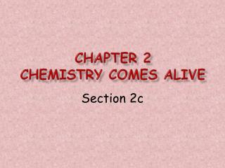 Chapter 2  Chemistry comes alive