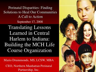 Perinatal Disparities: Finding Solutions to Heal Our Communities A Call to Action