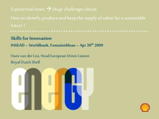 Skills for Innovation INSEAD – Worldbank, Fontainebleau – Apr 30 th  2009