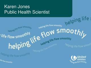 Karen Jones  Public Health Scientist