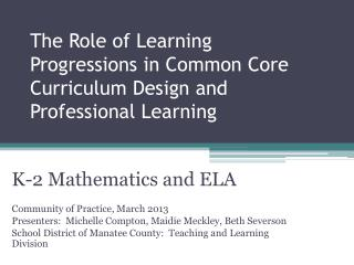 The Role of Learning Progressions in Common Core Curriculum Design and Professional Learning