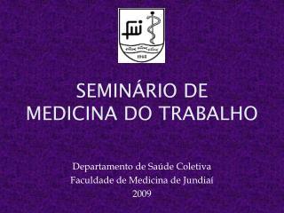 SEMINÁRIO DE MEDICINA DO TRABALHO