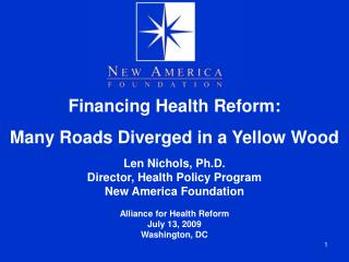 Financing Health Reform: Many Roads Diverged in a Yellow Wood