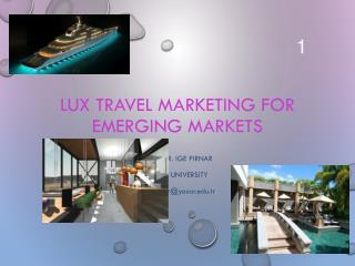 LUX  Travel Marketing  for Emerging Markets