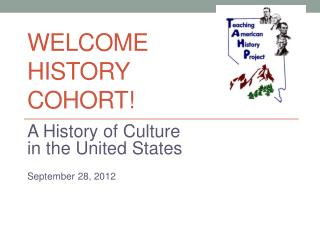 Welcome History  Cohort!