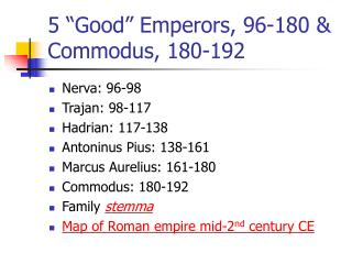 5  Good  Emperors, 96-180  Commodus, 180-192