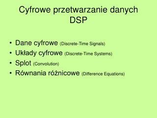 Cyfrowe przetwarzanie danych DSP