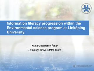 Information literacy progression within the Environmental science program at Linköping  University
