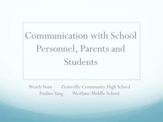 Communication with School Personnel, Parents and Students
