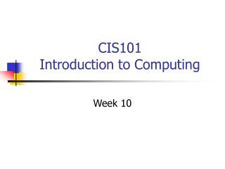 CIS101 Introduction to Computing