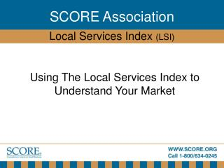 Using The Local Services Index to  Understand Your Market