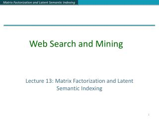 Lecture 13: Matrix Factorization and Latent Semantic Indexing