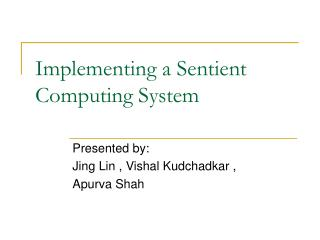 Implementing a Sentient Computing System