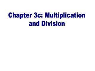 Chapter 3c: Multiplication and Division