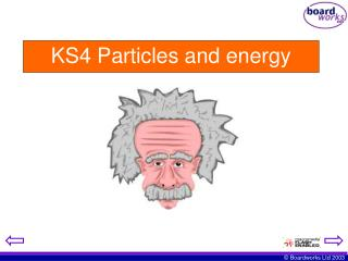 KS4 Particles and energy