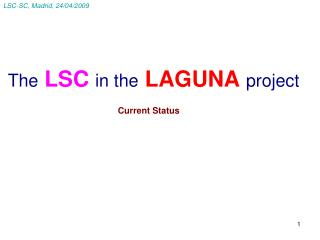 The LSC in the LAGUNA project