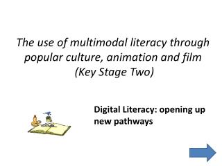 The use of multimodal literacy through popular culture, animation and film  (Key Stage Two)