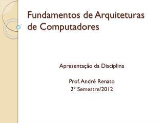 Fundamentos de Arquiteturas de Computadores