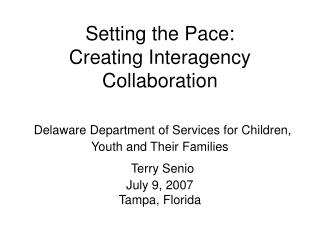 Setting the Pace: Creating Interagency Collaboration   Delaware Department of Services for Children, Youth and Their Fam