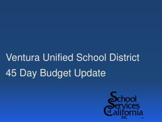 Ventura Unified School District 45 Day Budget Update