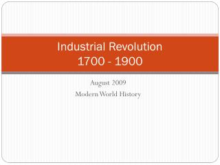 Industrial Revolution 1700 - 1900