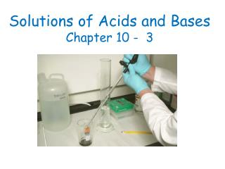 Solutions of Acids and Bases Chapter 10 -  3