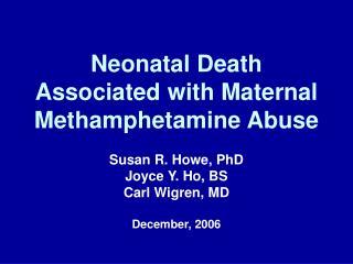 Neonatal Death Associated with Maternal Methamphetamine Abuse