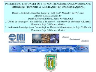 PREDICTING THE ONSET OF THE NORTH AMERICAN MONSOON AND