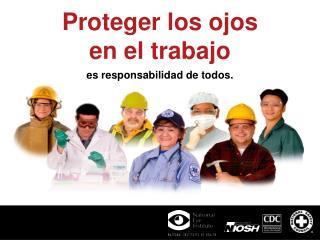 Proteger los ojos  en el trabajo