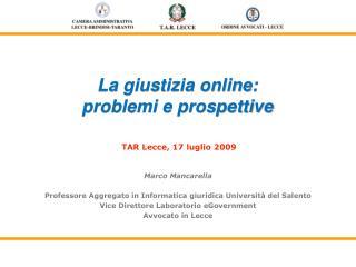 La giustizia online: problemi e prospettive TAR Lecce, 17 luglio 2009