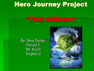 Hero Journey Project *THE GRINCH*