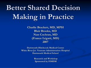 Better Shared Decision Making in Practice